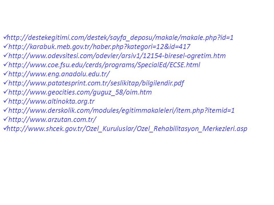  http://destekegitimi.com/destek/sayfa_deposu/makale/makale.php?id=1  http://karabuk.meb.gov.tr/haber.php?kategori=12&id=417  http://www.odevsitesi