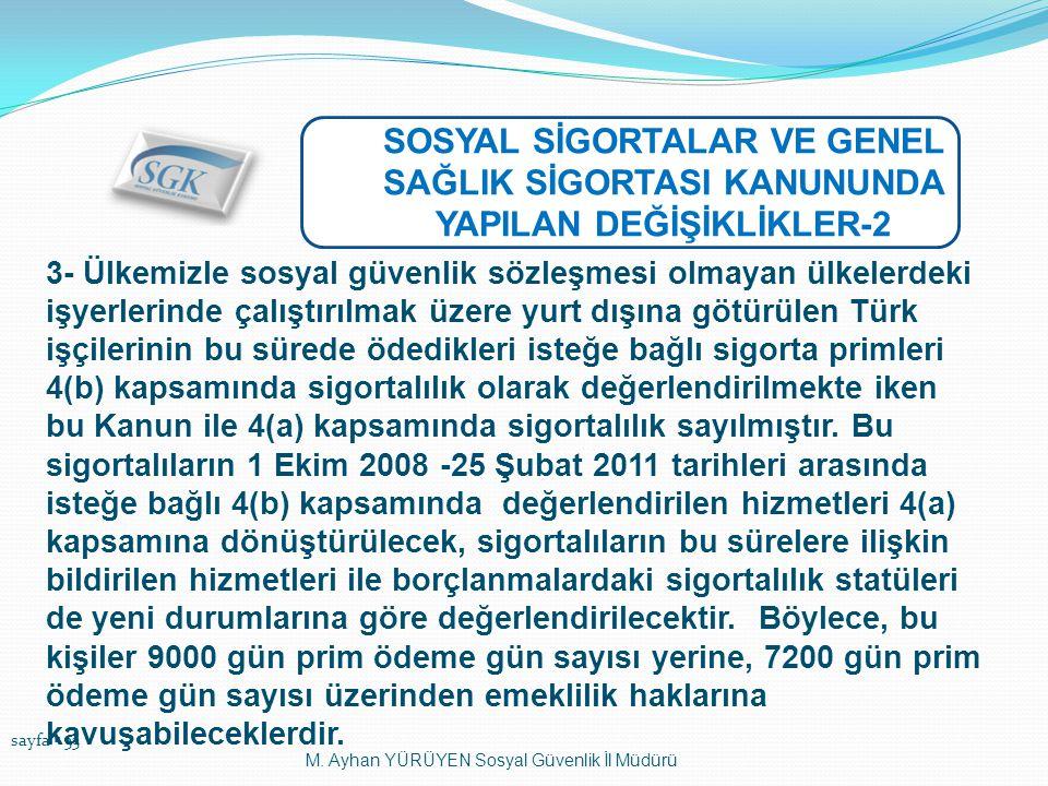 sayfa  33 M. Ayhan YÜRÜYEN Sosyal Güvenlik İl Müdürü SOSYAL SİGORTALAR VE GENEL SAĞLIK SİGORTASI KANUNUNDA YAPILAN DEĞİŞİKLİKLER-2 3- Ülkemizle sosya
