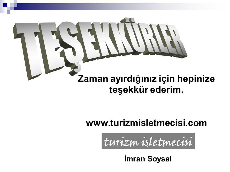 Zaman ayırdığınız için hepinize teşekkür ederim. www.turizmisletmecisi.com İmran Soysal
