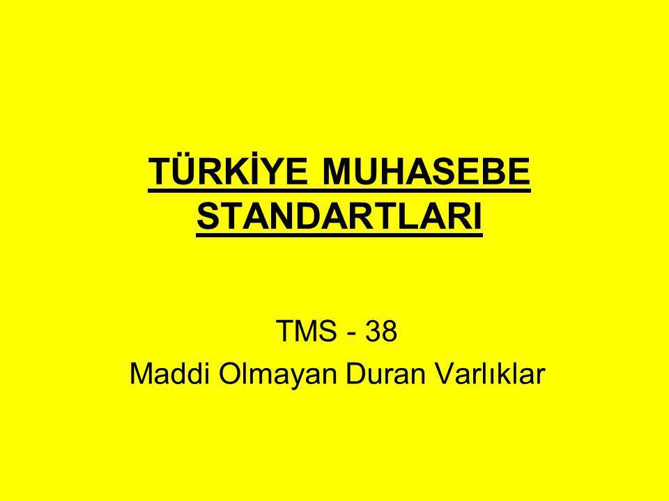 TÜRKİYE MUHASEBE STANDARTLARI TMS - 38 Maddi Olmayan Duran Varlıklar