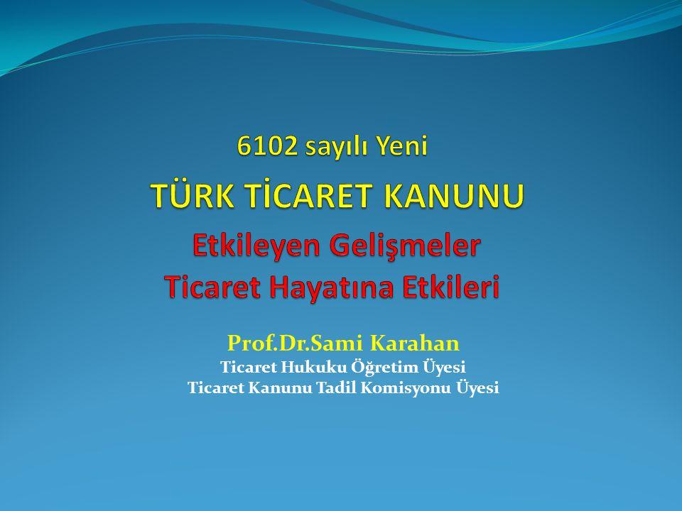 Prof.Dr.Sami Karahan Ticaret Hukuku Öğretim Üyesi Ticaret Kanunu Tadil Komisyonu Üyesi