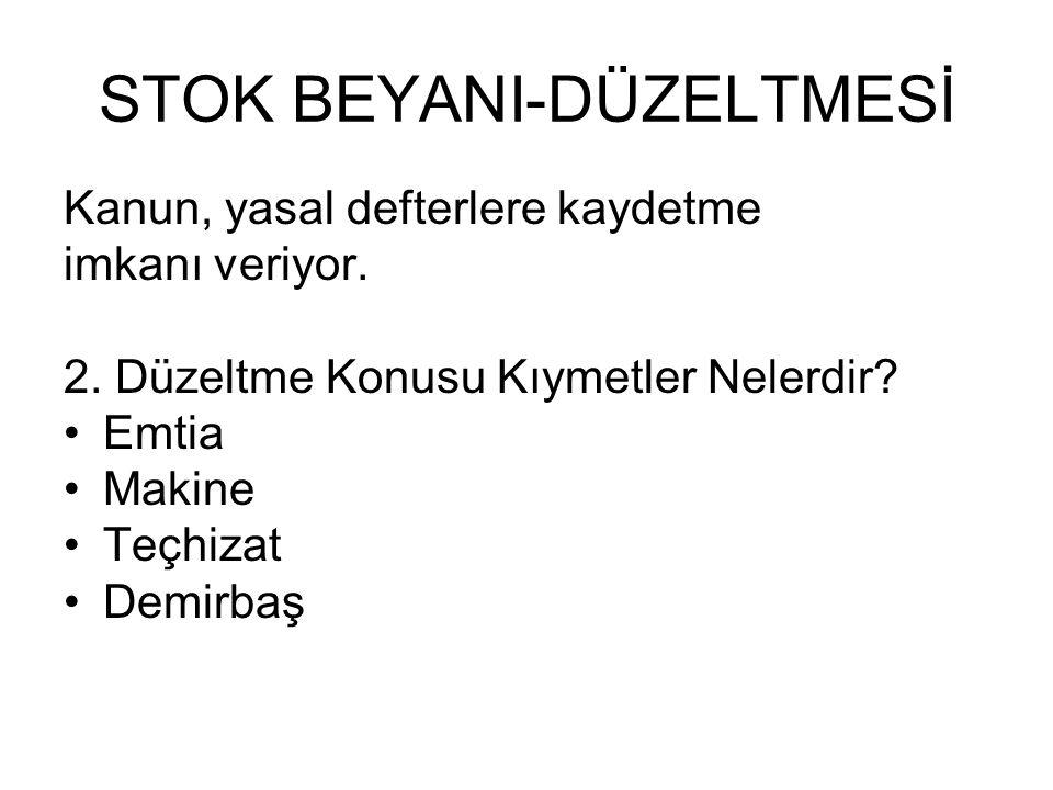 STOK BEYANI-DÜZELTMESİ 3.