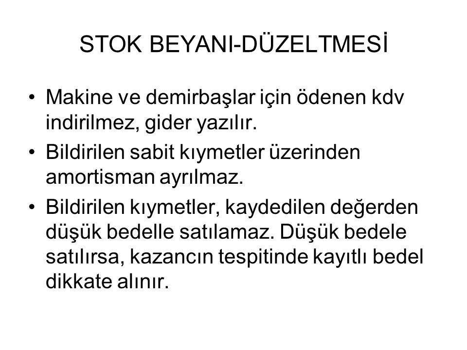 STOK BEYANI-DÜZELTMESİ 4.