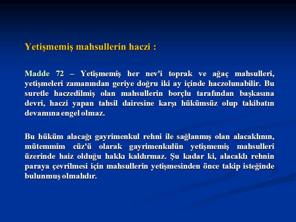 Haczin neticeleri : Madde 73 – Borçlu, alacaklı amme idaresinin muvafakatini almaksızın hacizli mallarda tasarrufta bulunamaz.