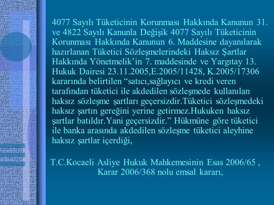 •4077 Sayılı Tüketicinin Korunması Hakkında Kanunun 31.