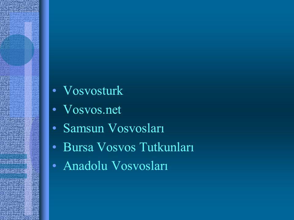 •Vosvosturk •Vosvos.net •Samsun Vosvosları •Bursa Vosvos Tutkunları •Anadolu Vosvosları