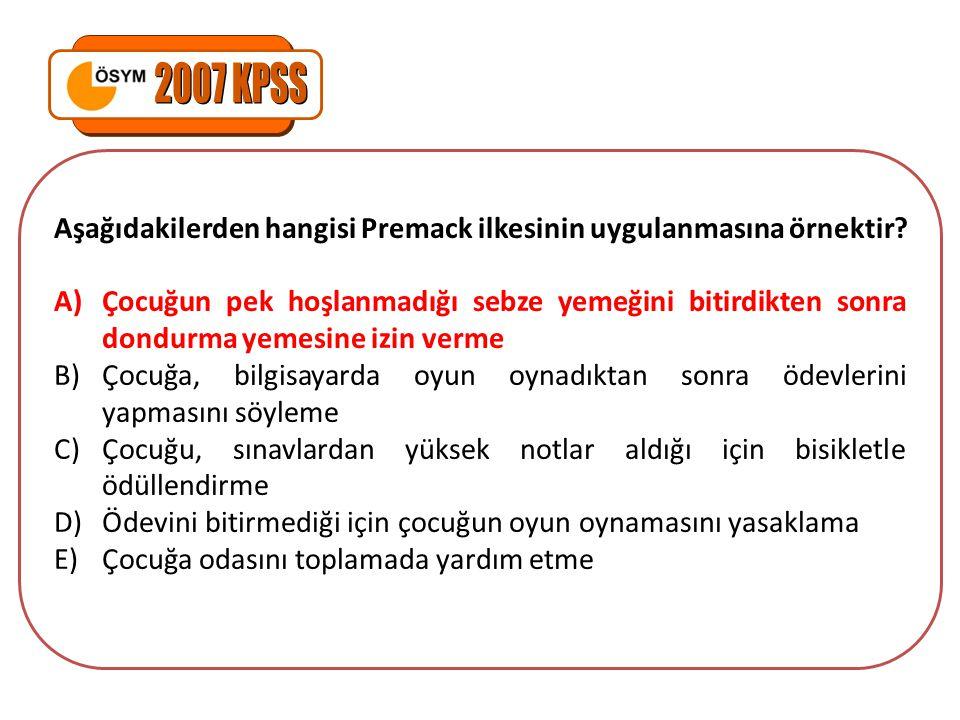 Aşağıdakilerden hangisi Premack ilkesinin uygulanmasına örnektir? A)Çocuğun pek hoşlanmadığı sebze yemeğini bitirdikten sonra dondurma yemesine izin v