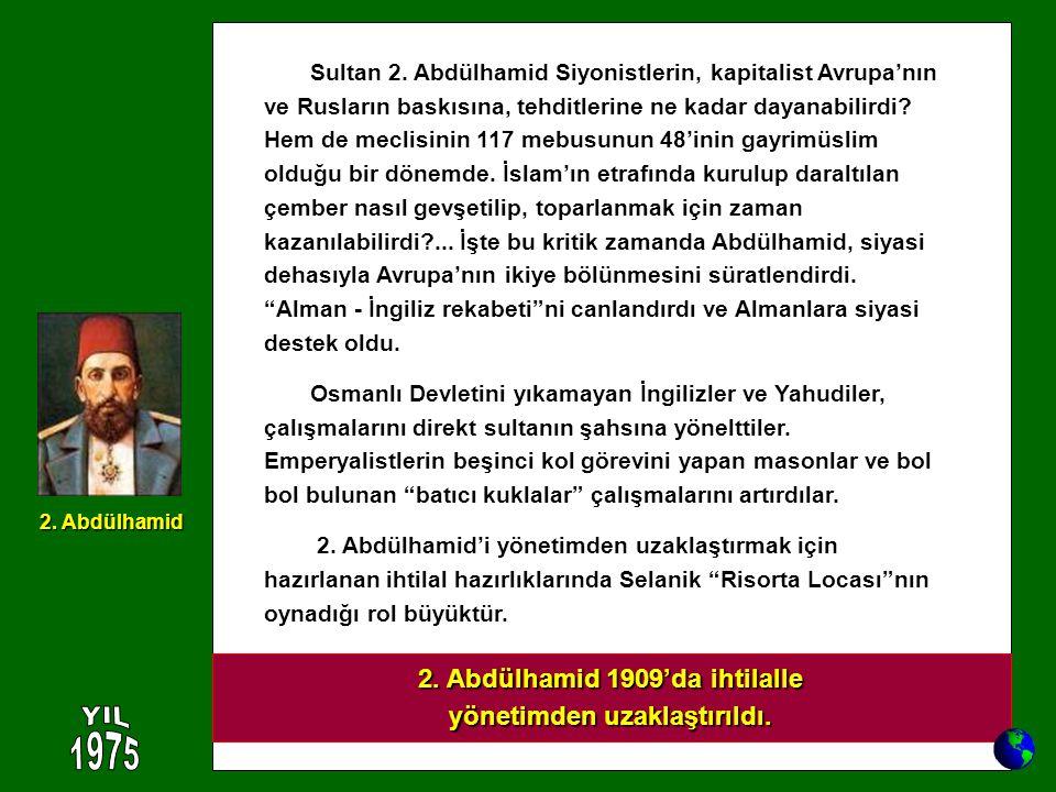 Sultan 2. Abdülhamid Siyonistlerin, kapitalist Avrupa'nın ve Rusların baskısına, tehditlerine ne kadar dayanabilirdi? Hem de meclisinin 117 mebusunun