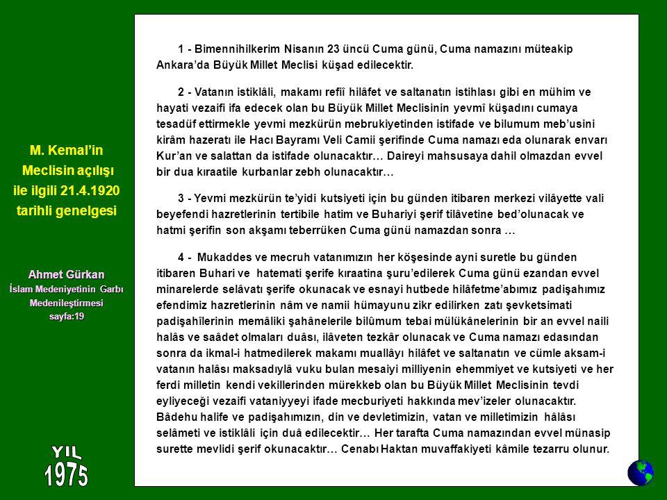 1 - Bimennihilkerim Nisanın 23 üncü Cuma günü, Cuma namazını müteakip Ankara'da Büyük Millet Meclisi küşad edilecektir. 2 - Vatanın istiklâli, makamı