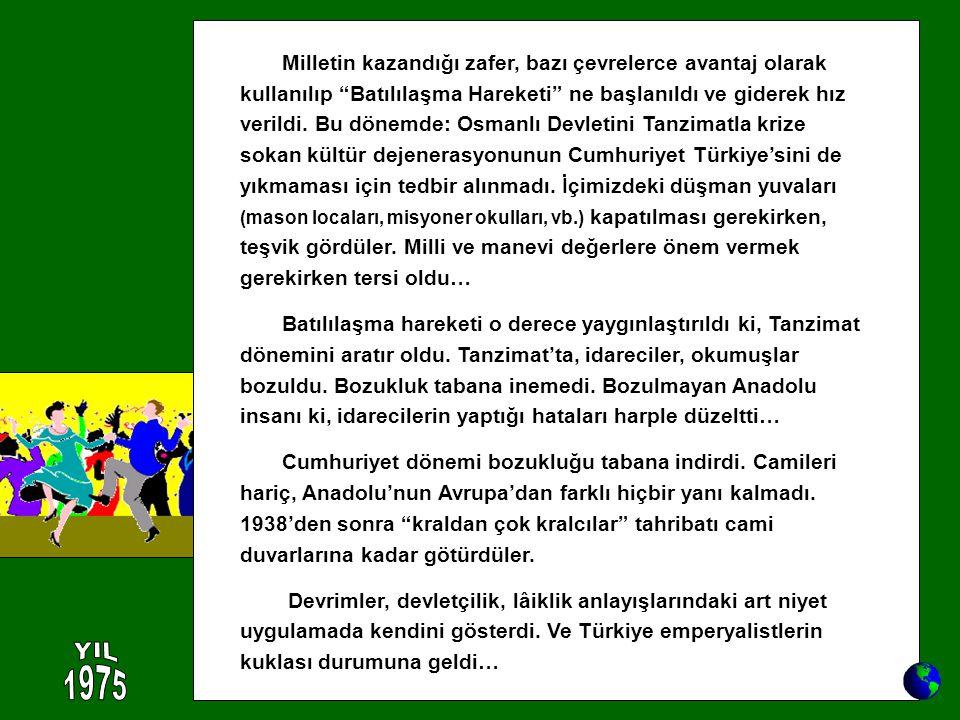 """Milletin kazandığı zafer, bazı çevrelerce avantaj olarak kullanılıp """"Batılılaşma Hareketi"""" ne başlanıldı ve giderek hız verildi. Bu dönemde: Osmanlı D"""