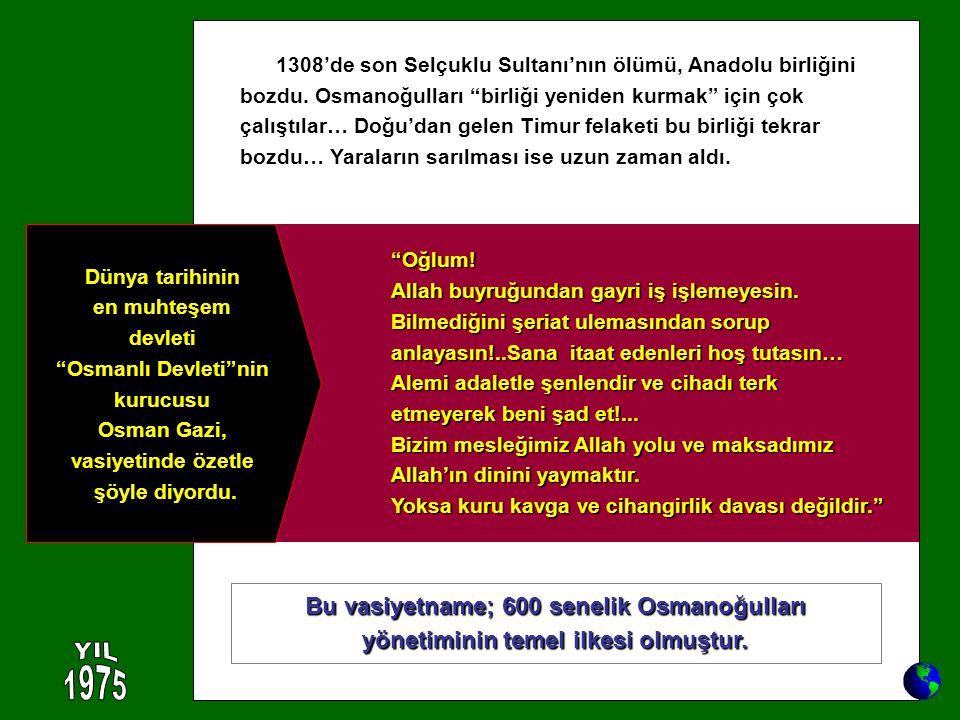 """1308'de son Selçuklu Sultanı'nın ölümü, Anadolu birliğini bozdu. Osmanoğulları """"birliği yeniden kurmak"""" için çok çalıştılar… Doğu'dan gelen Timur fela"""