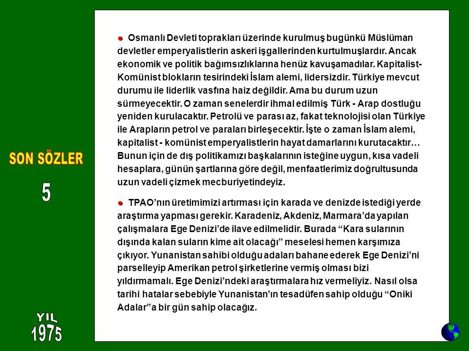 ● ● Osmanlı Devleti toprakları üzerinde kurulmuş bugünkü Müslüman devletler emperyalistlerin askeri işgallerinden kurtulmuşlardır. Ancak ekonomik ve p