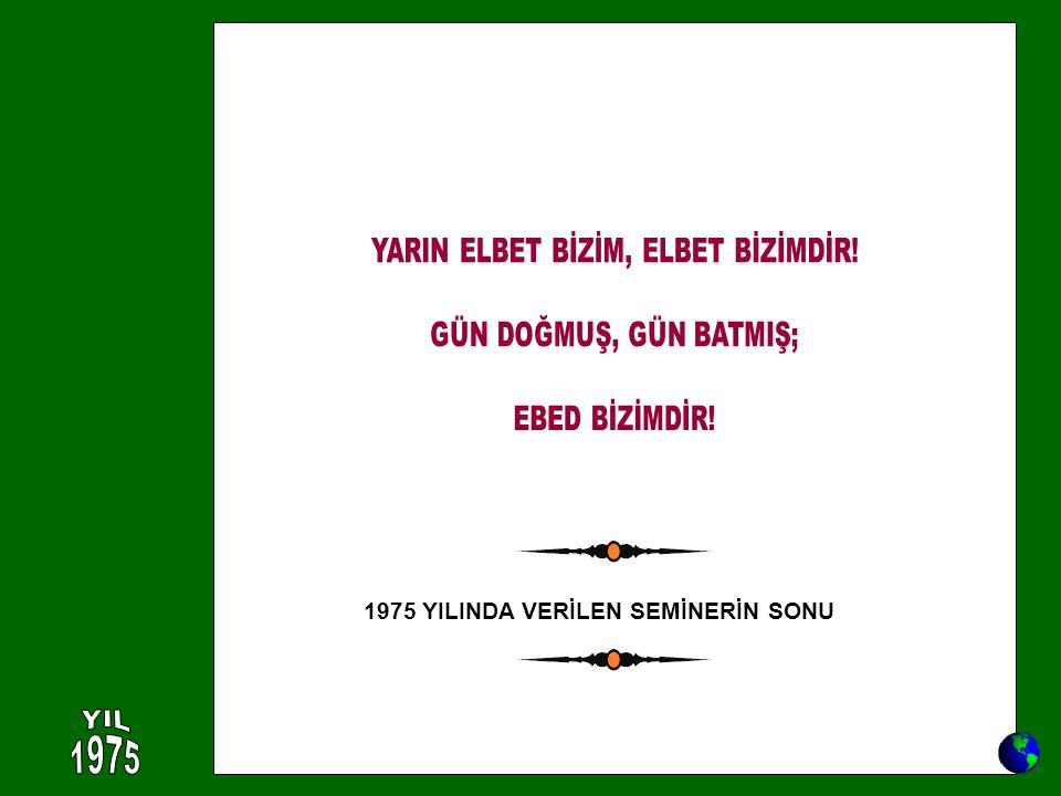 1975 YILINDA VERİLEN SEMİNERİN SONU