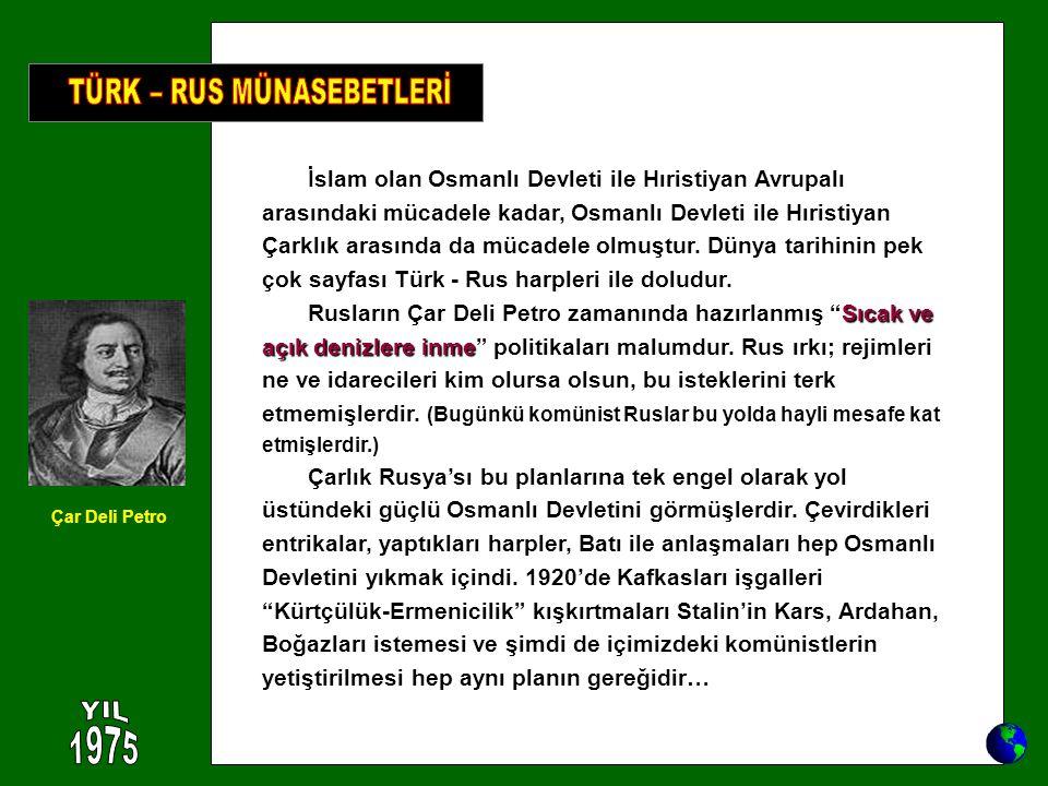 İslam olan Osmanlı Devleti ile Hıristiyan Avrupalı arasındaki mücadele kadar, Osmanlı Devleti ile Hıristiyan Çarklık arasında da mücadele olmuştur. Dü