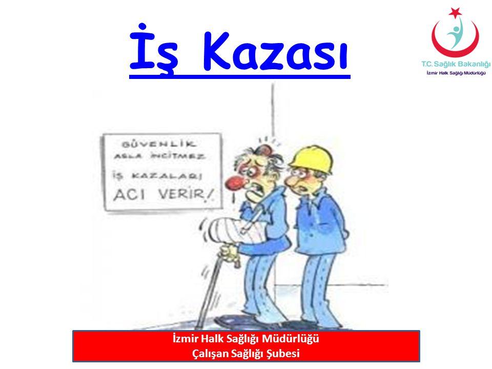 İş Kazası İzmir Halk Sağlığı Müdürlüğü Çalışan Sağlığı Şubesi