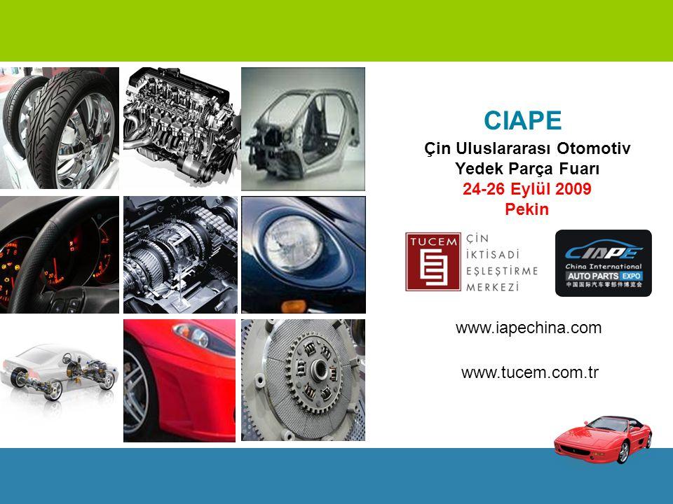 Çin Uluslararası Otomotiv Yedek Parça Fuarı (CIAPE)  2008'de Çin otomobil endüstrisinin katma değeri, yıllık %35'lük büyüme ile 49.6 milyar Amerikan Doları'na ulaşmıştır.
