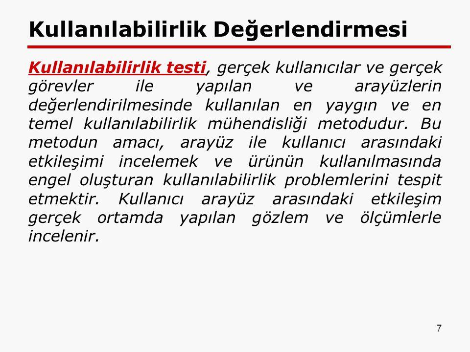 Kullanılabilirlik Testleri Kullanılabilirlik Testleri birkaç başlık altında toplanmıştır.