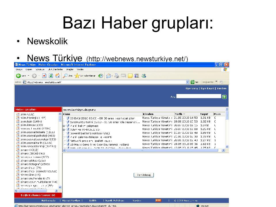 Bazı Haber grupları: •Newskolik •News Türkiye (http://webnews.newsturkiye.net/)