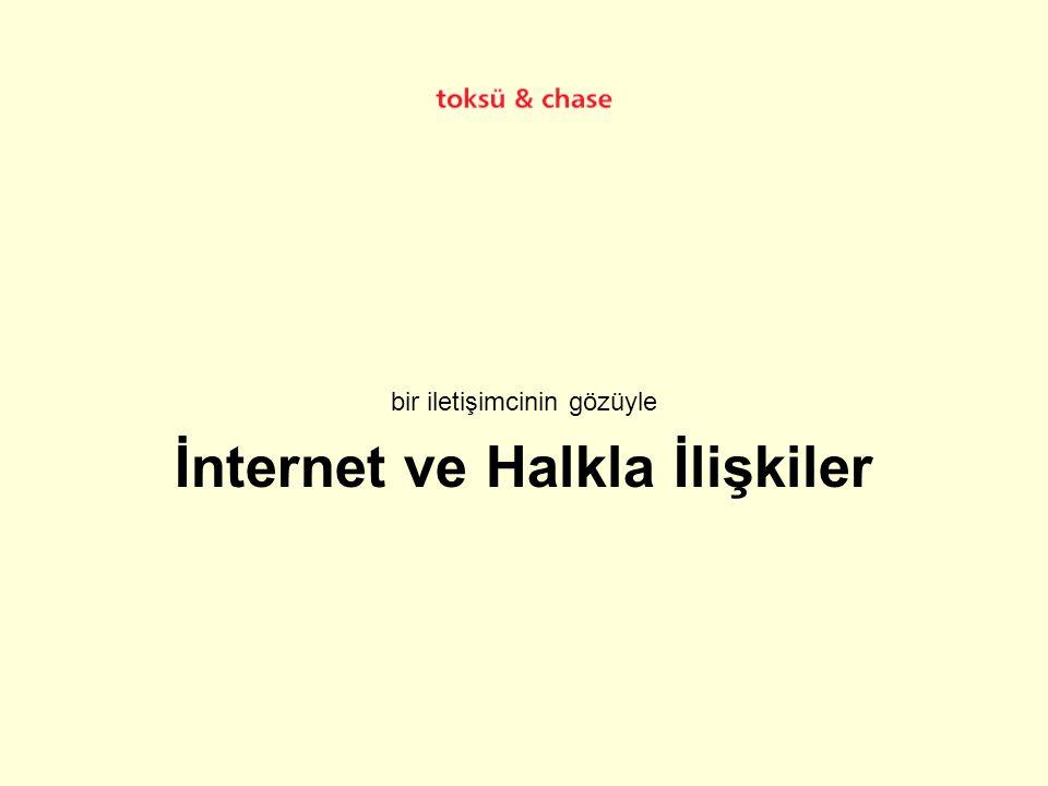•İnternet; - Kuruluşlar için bir devrim oldu.
