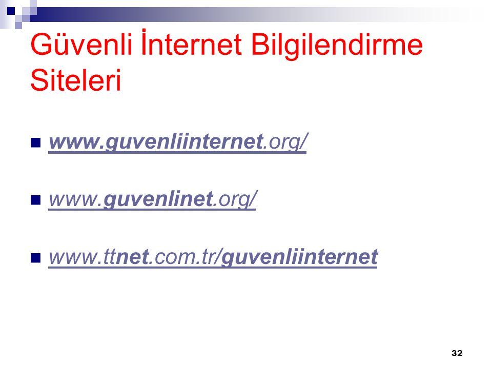 Güvenli İnternet Bilgilendirme Siteleri  www.guvenliinternet.org/ www.guvenliinternet.org/  www.guvenlinet.org/ www.guvenlinet.org/  www.ttnet.com.