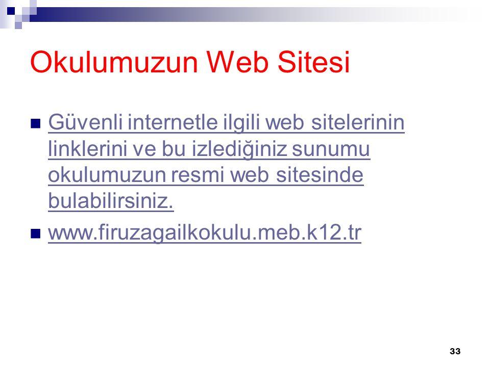 Okulumuzun Web Sitesi  Güvenli internetle ilgili web sitelerinin linklerini ve bu izlediğiniz sunumu okulumuzun resmi web sitesinde bulabilirsiniz. G