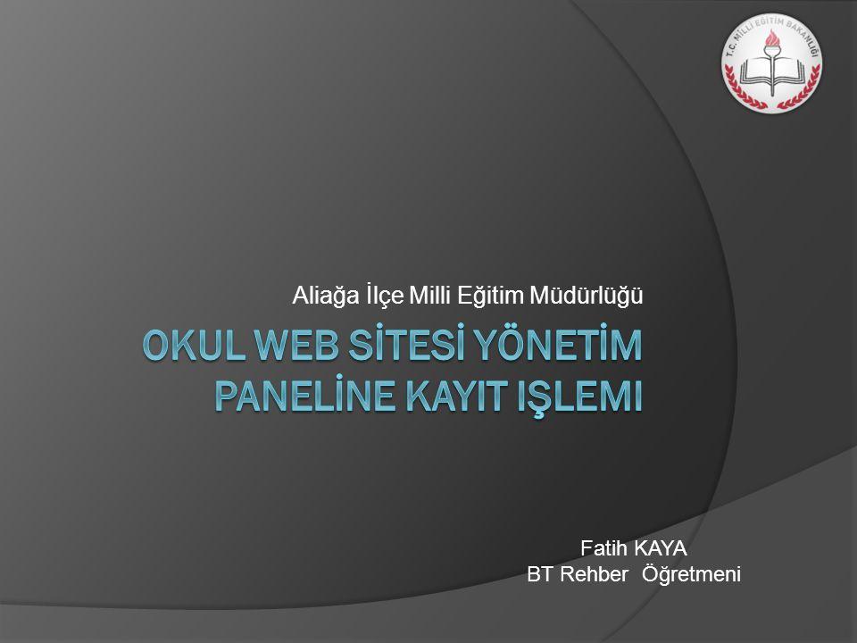 Aliağa İlçe Milli Eğitim Müdürlüğü Fatih KAYA BT Rehber Öğretmeni