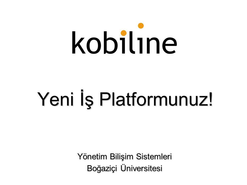 Yeni İş Platformunuz! Yönetim Bilişim Sistemleri Boğaziçi Üniversitesi