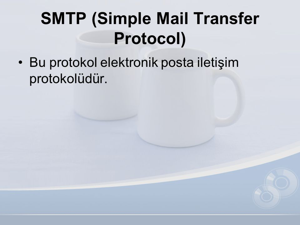 SMTP (Simple Mail Transfer Protocol) •Bu protokol elektronik posta iletişim protokolüdür.