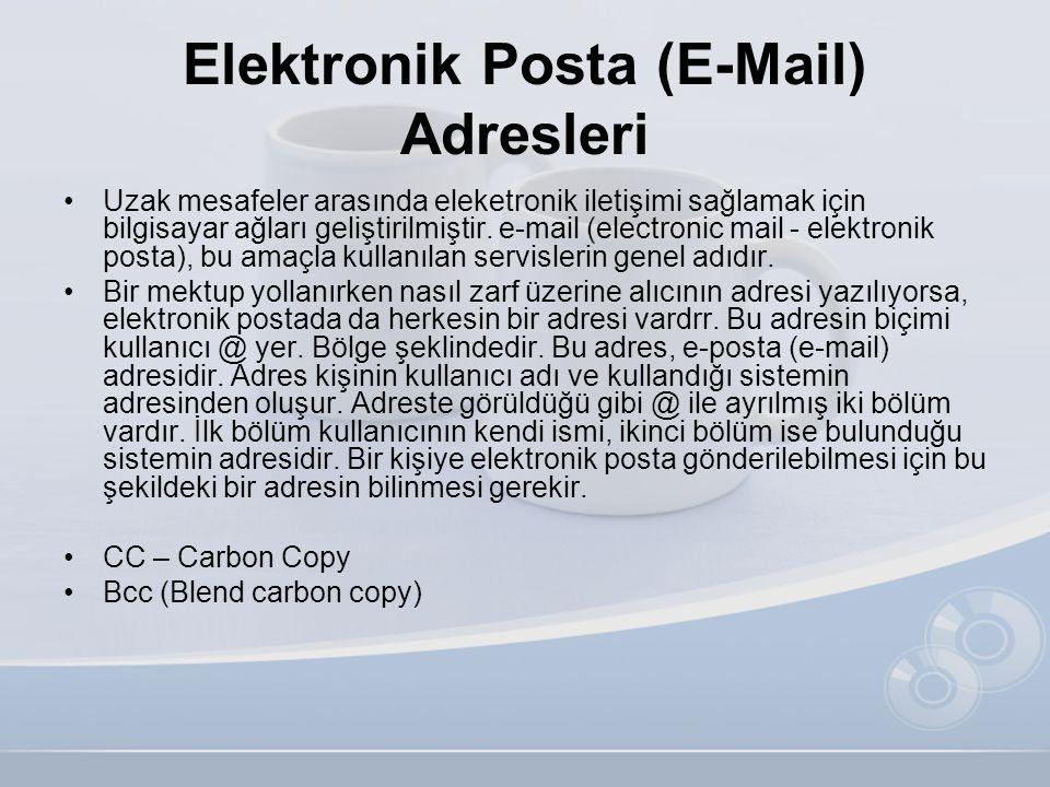 Elektronik Posta (E-Mail) Adresleri •Uzak mesafeler arasında eleketronik iletişimi sağlamak için bilgisayar ağları geliştirilmiştir. e-mail (electroni