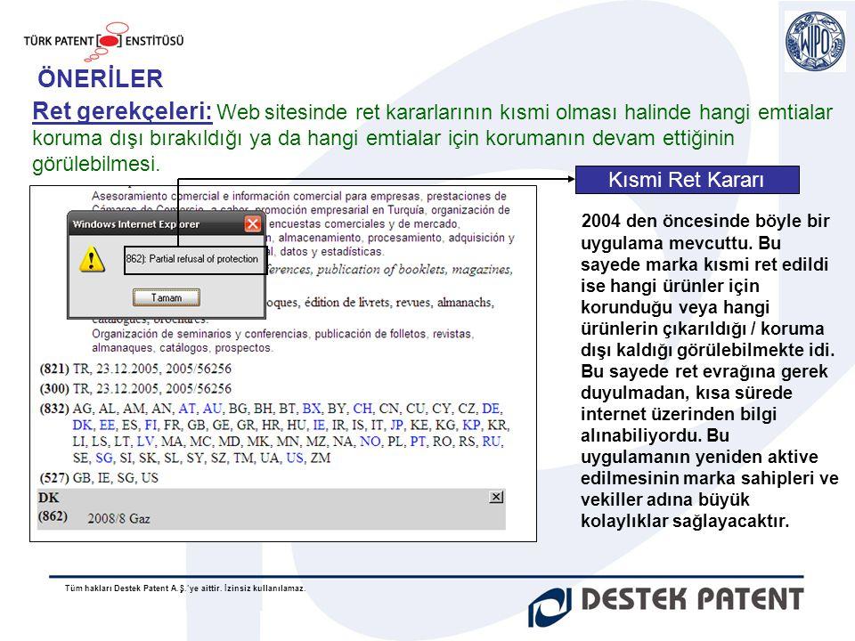 Tüm hakları Destek Patent A.Ş.'ye aittir. İzinsiz kullanılamaz. ÖNERİLER Ret gerekçeleri: Web sitesinde ret kararlarının kısmi olması halinde hangi em