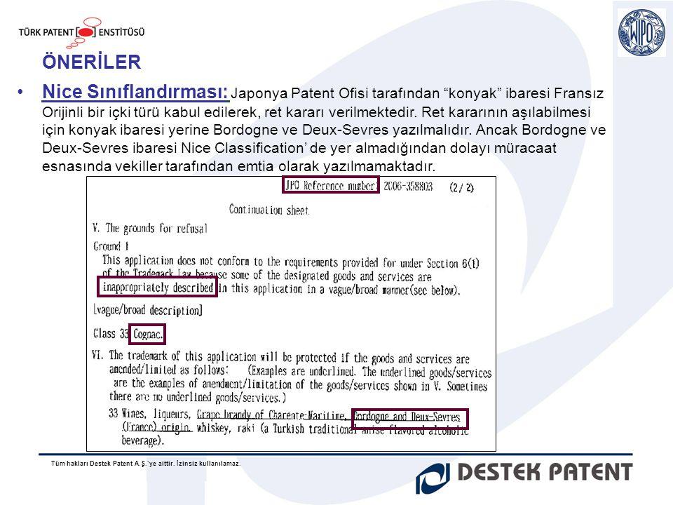 """Tüm hakları Destek Patent A.Ş.'ye aittir. İzinsiz kullanılamaz. ÖNERİLER •Nice Sınıflandırması: Japonya Patent Ofisi tarafından """"konyak"""" ibaresi Frans"""