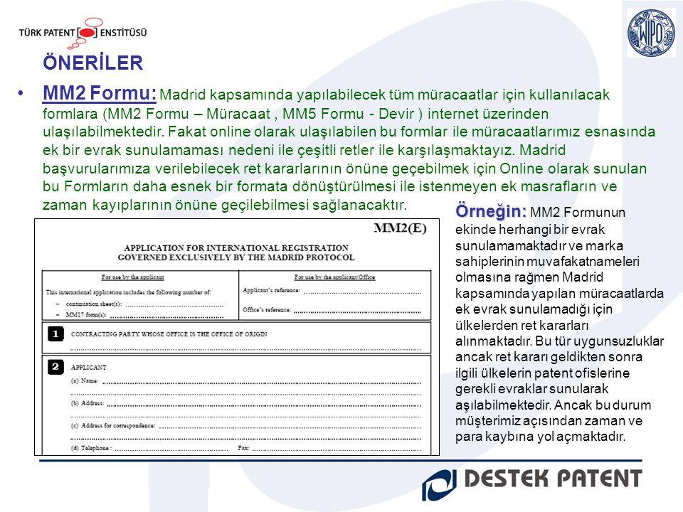 •MM2 Formu: Madrid kapsamında yapılabilecek tüm müracaatlar için kullanılacak formlara (MM2 Formu – Müracaat, MM5 Formu - Devir ) internet üzerinden u