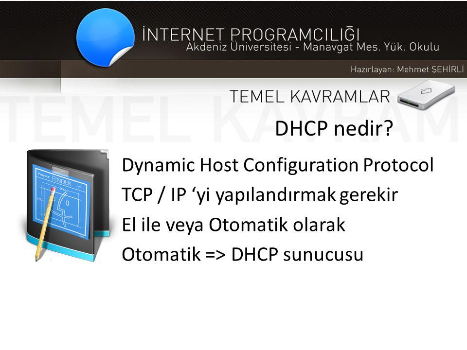 DHCP nedir? Dynamic Host Configuration Protocol TCP / IP 'yi yapılandırmak gerekir El ile veya Otomatik olarak Otomatik => DHCP sunucusu
