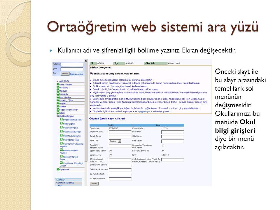 Ortaö ğ retim web sistemi ara yüzü  Kullanıcı adı ve şifrenizi ilgili bölüme yazınız. Ekran de ğ işecektir. Önceki slayt ile bu slayt arasındaki teme
