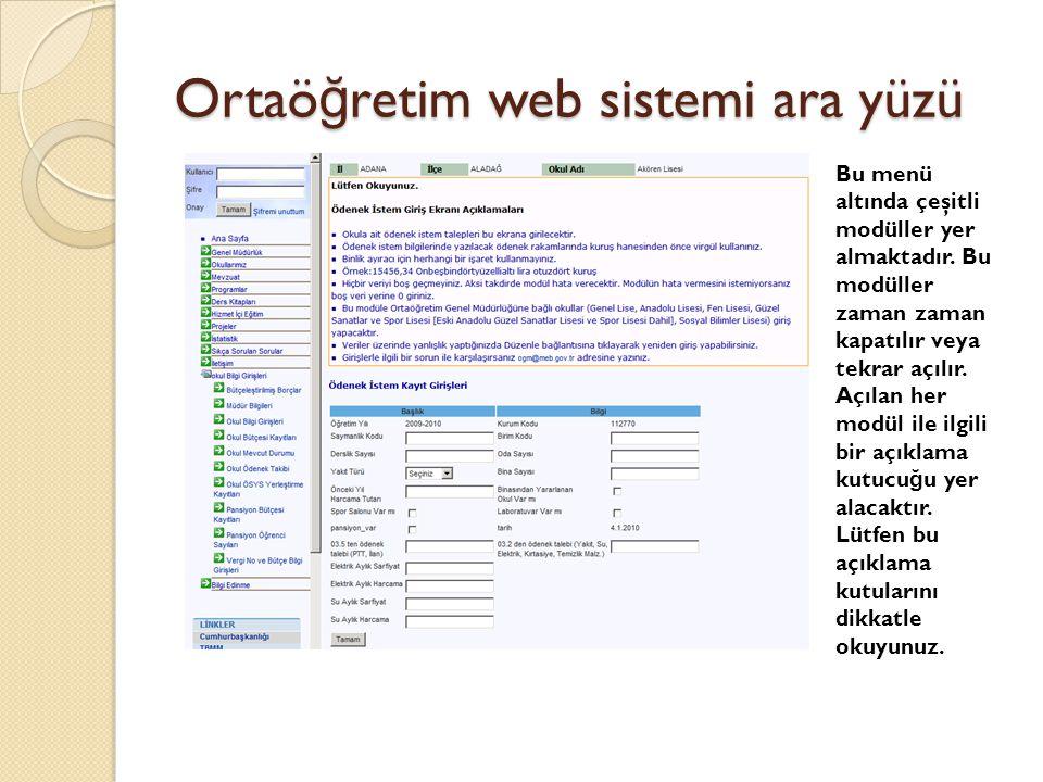 Ortaö ğ retim web sistemi ara yüzü Bu menü altında çeşitli modüller yer almaktadır. Bu modüller zaman zaman kapatılır veya tekrar açılır. Açılan her m
