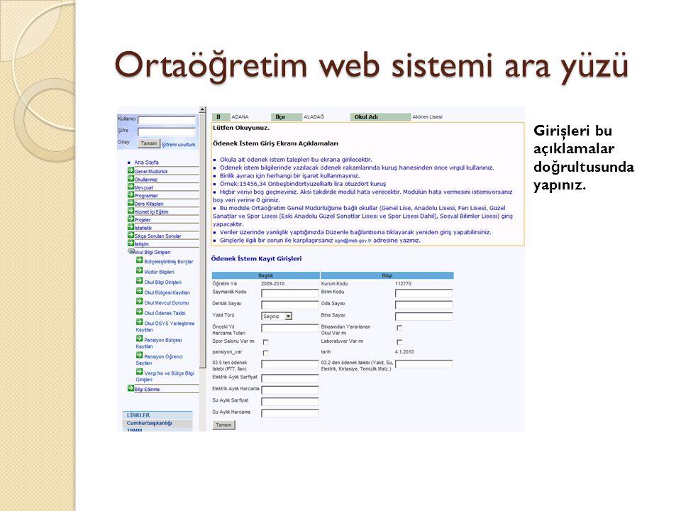 Ortaö ğ retim web sistemi ara yüzü Girişleri bu açıklamalar do ğ rultusunda yapınız.