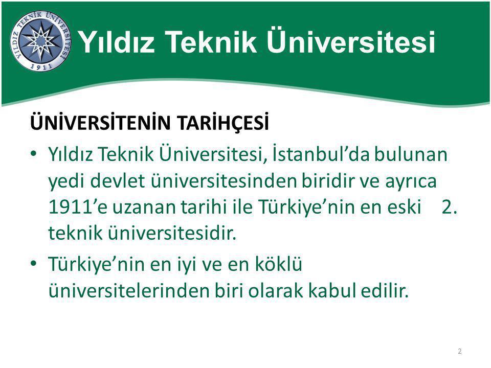 3 Yıldız Teknik Üniversitesi ÜNİVERSİTENİN TARİHÇESİ • Yıldız Teknik Üniversitesi, uzaktan eğitim çalışmalarına 2002 yılında başlamış ve Enformatik Bölümü çatısı altında karma (blended) olarak devam etmektedir.