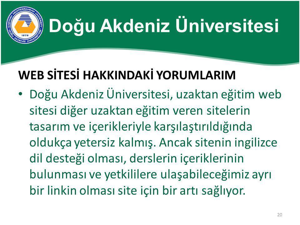 20 WEB SİTESİ HAKKINDAKİ YORUMLARIM • Doğu Akdeniz Üniversitesi, uzaktan eğitim web sitesi diğer uzaktan eğitim veren sitelerin tasarım ve içerikleriy