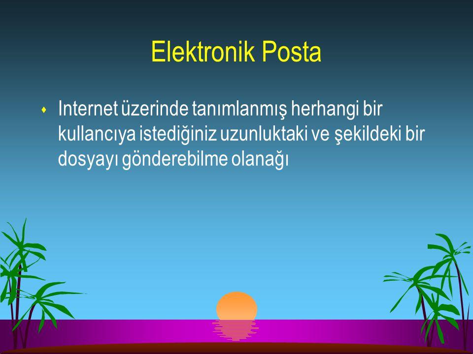 Elektronik Posta s Internet üzerinde tanımlanmış herhangi bir kullancıya istediğiniz uzunluktaki ve şekildeki bir dosyayı gönderebilme olanağı