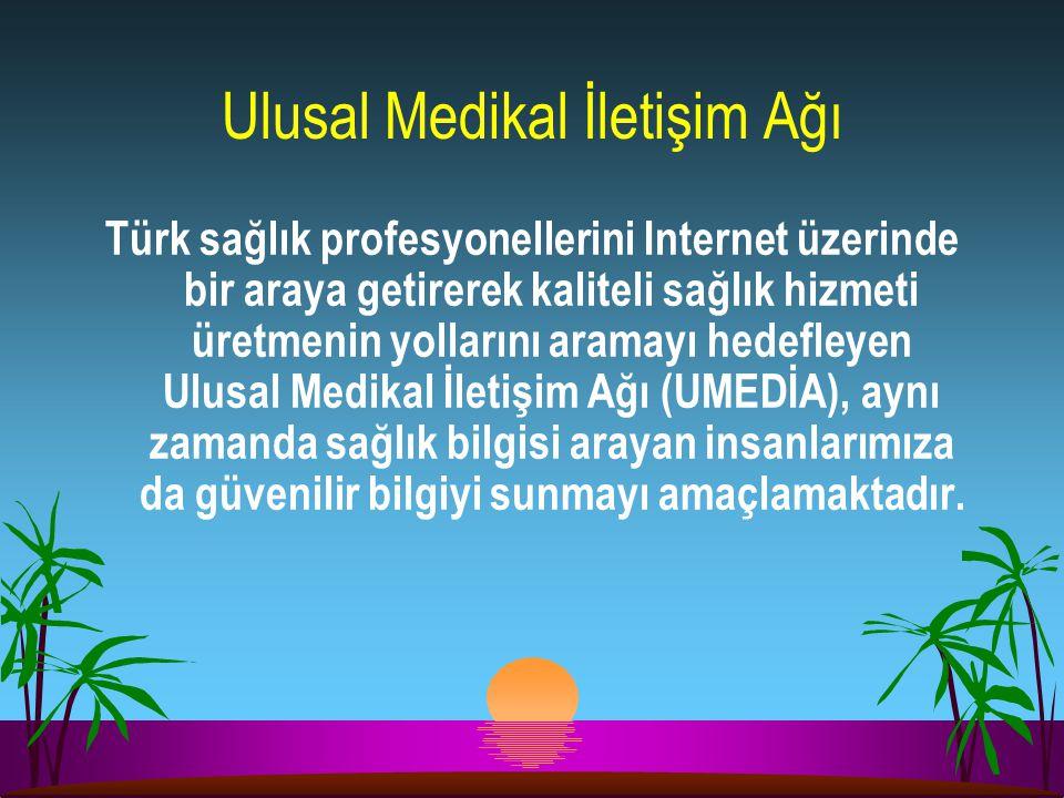 Ulusal Medikal İletişim Ağı Türk sağlık profesyonellerini Internet üzerinde bir araya getirerek kaliteli sağlık hizmeti üretmenin yollarını aramayı he
