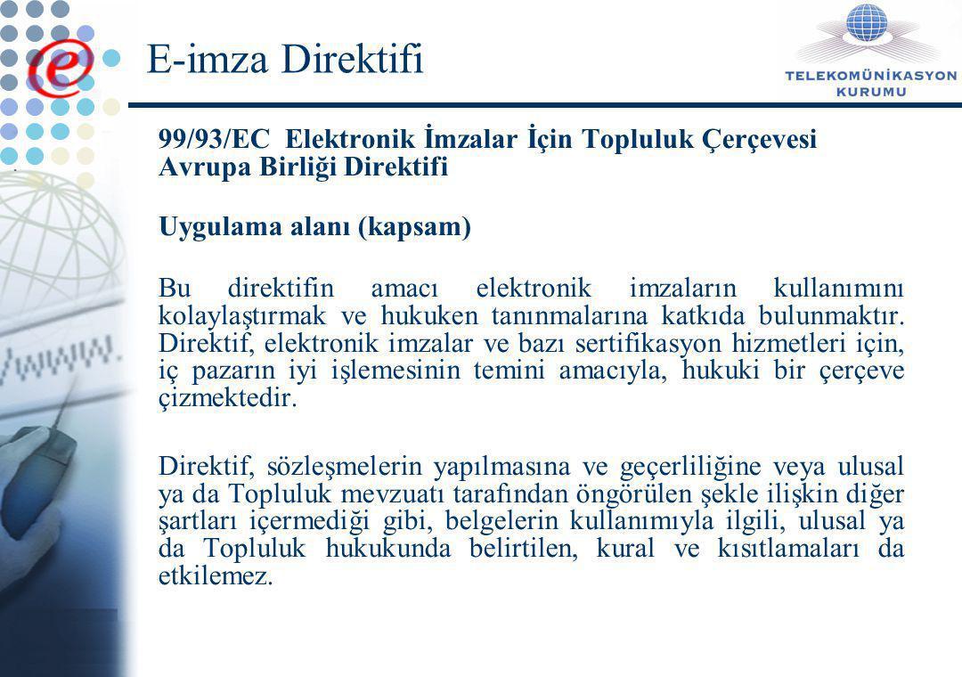 E-İmzada Uygulamaya İlişkin Hususlar İkincil mevzuatın oluşturulması E-imza altyapısının kurulması Standardizasyon Uluslararası ilişkiler ve anlaşmalar Ülke içinde koordinasyon ve işbirliği