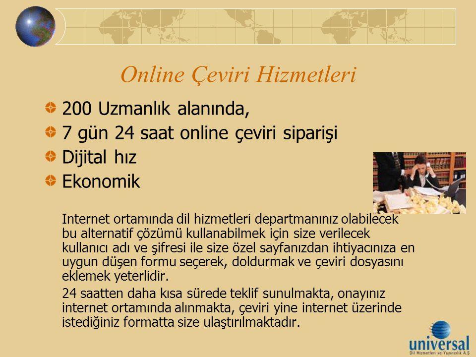 Online Çeviri Hizmetleri 200 Uzmanlık alanında, 7 gün 24 saat online çeviri siparişi Dijital hız Ekonomik Internet ortamında dil hizmetleri departmanı