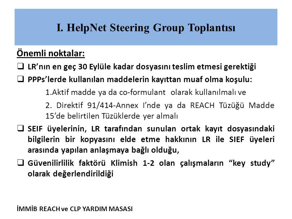 İMMİB REACH ve CLP YARDIM MASASI I. HelpNet Steering Group Toplantısı Önemli noktalar:  LR'nın en geç 30 Eylüle kadar dosyasını teslim etmesi gerekti