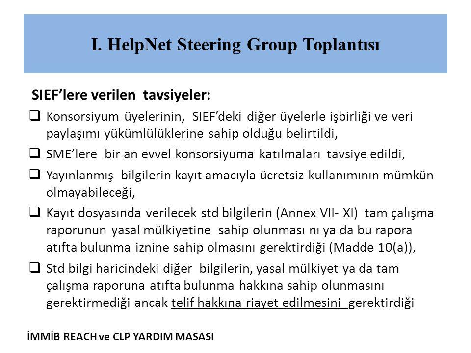 İMMİB REACH ve CLP YARDIM MASASI I. HelpNet Steering Group Toplantısı SIEF'lere verilen tavsiyeler:  Konsorsiyum üyelerinin, SIEF'deki diğer üyelerle