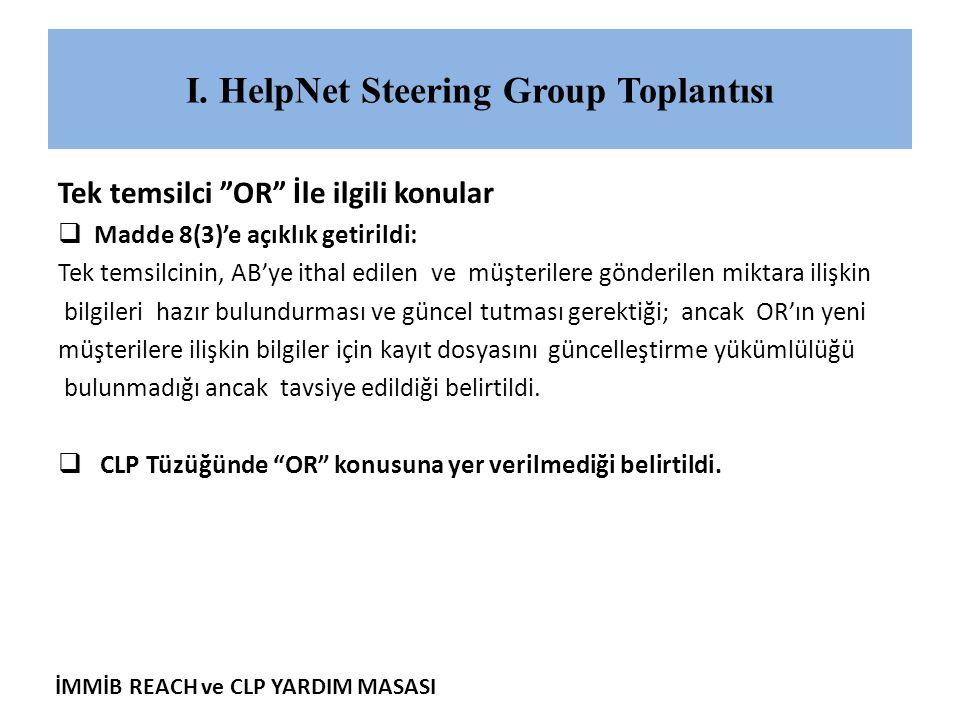 """İMMİB REACH ve CLP YARDIM MASASI I. HelpNet Steering Group Toplantısı Tek temsilci """"OR"""" İle ilgili konular  Madde 8(3)'e açıklık getirildi: Tek temsi"""