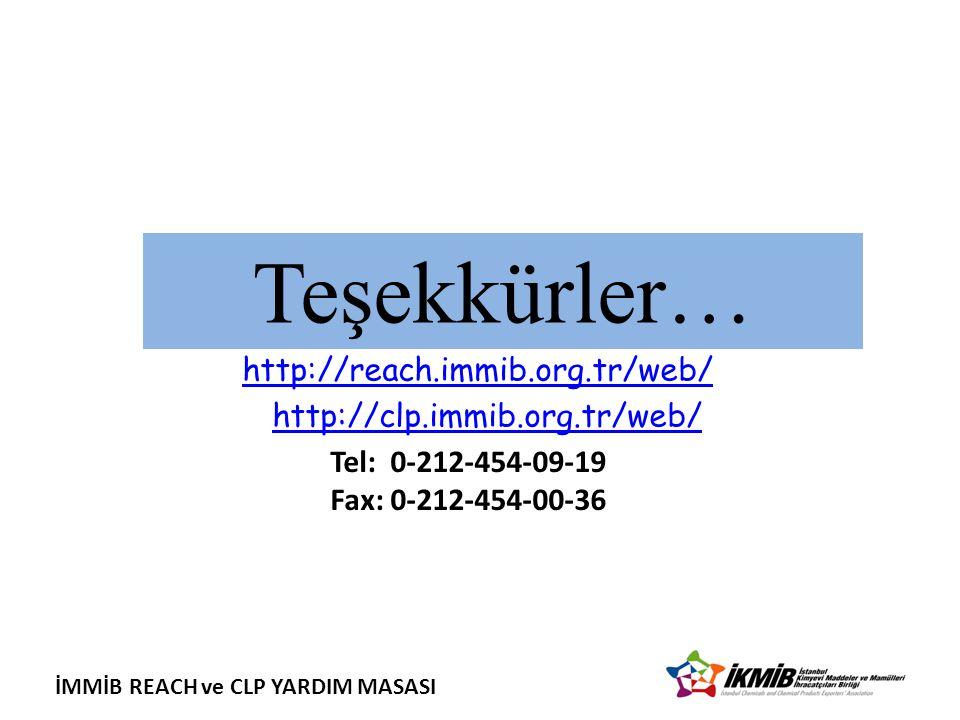 İMMİB REACH ve CLP YARDIM MASASI http://reach.immib.org.tr/web/ http://clp.immib.org.tr/web/ Teşekkürler… Tel: 0-212-454-09-19 Fax: 0-212-454-00-36