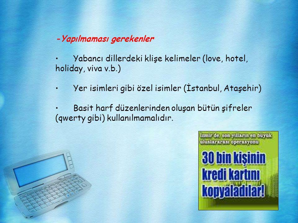 -Yapılmaması gerekenler • Yabancı dillerdeki klişe kelimeler (love, hotel, holiday, viva v.b.) • Yer isimleri gibi özel isimler (İstanbul, Ataşehir) •