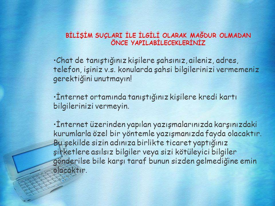 BİLİŞİM SUÇLARI İLE YAPILAN ÇALIŞMALARIN HUKUKİ DAYANAKLARI •Bilgisayar Yoluyla Dolandırıcılık TCK 503-507: Dolandırıcılık ve İflas •Bilgisayar Yoluyla Sahtecilik TCK 316-368: Sahtecilik Suçları •Kanunla Korunmuş Bir Yazılımın İzinsiz Kullanımı 5846 nolu Fikir ve Sanat Eserleri Kanunu (FSEK) •Yasadışı Yayınlar TCK 125-200: Devletin Şahsiyetine karşı cürümler; •TCK 480-490: Hakaret ve Sövme Cürümleri •TCK 426-427: Halkın ar ve haya duygularını inciten veya cinsi arzuları tahrik eden ve istismar eder nitelikte genel ahlaka aykırı: ve diğer anlatım araç ve gereçleri.