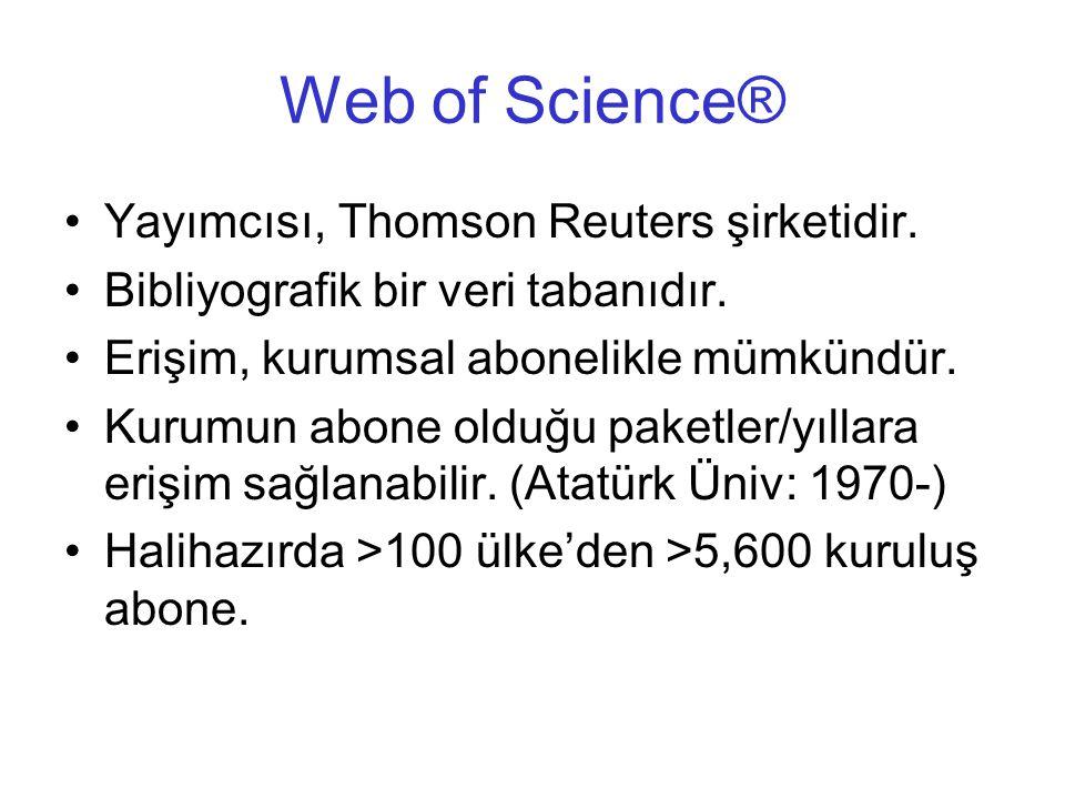 Web of Science® •Yayımcısı, Thomson Reuters şirketidir. •Bibliyografik bir veri tabanıdır. •Erişim, kurumsal abonelikle mümkündür. •Kurumun abone oldu