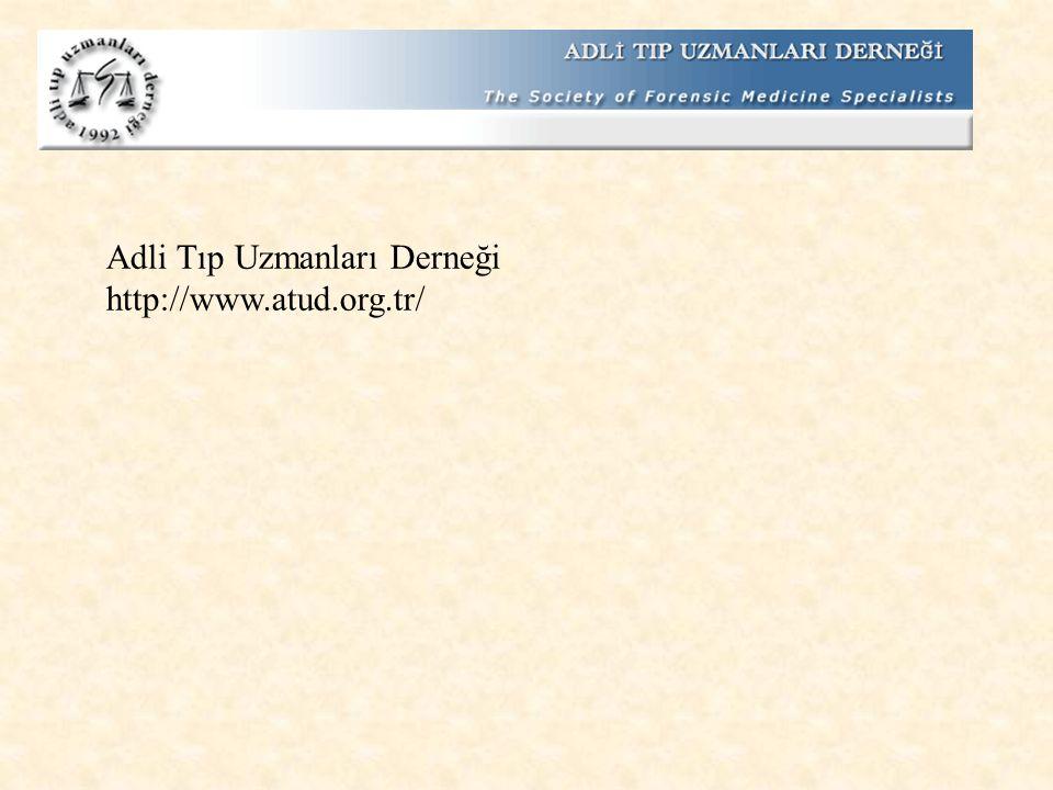 Adli Tıp Uzmanları Derneği http://www.atud.org.tr/